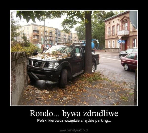 Rondo... bywa zdradliwe – Polski kierowca wszędzie znajdzie parking...