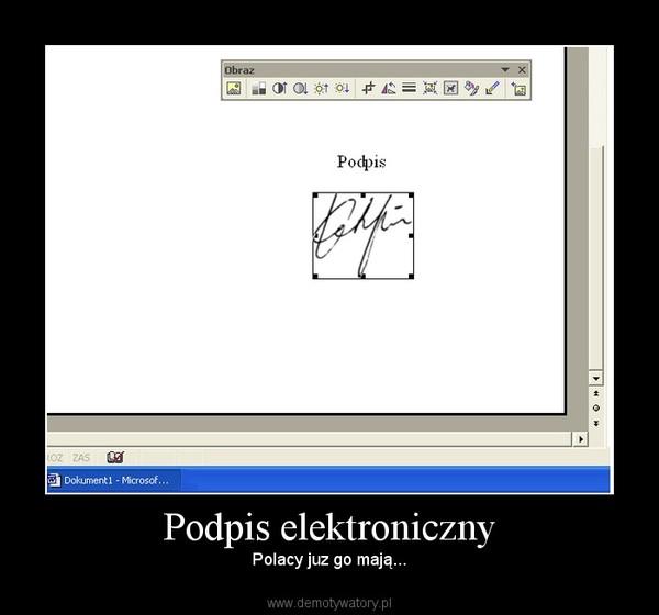 Podpis elektroniczny – Polacy juz go mają...