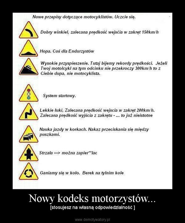 Nowy kodeks motorzystów... – [stosujesz na własną odpowiedzialność ]