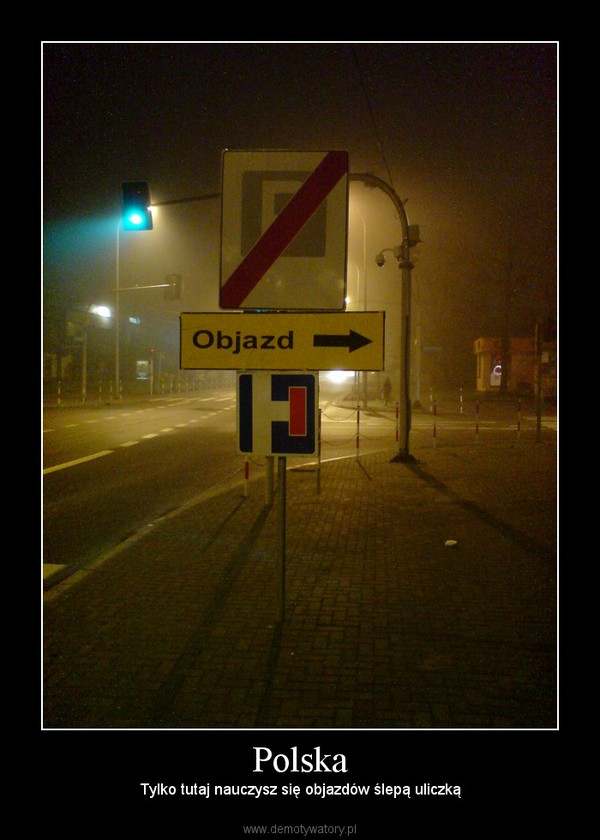 Polska – Tylko tutaj nauczysz się objazdów ślepą uliczką