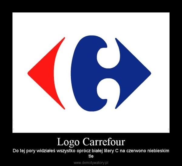Logo Carrefour – Do tej pory widziałeś wszystko oprócz białej litery C na czerwono niebieskimtle