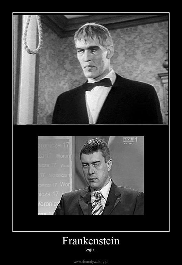 Frankenstein –  żyje...