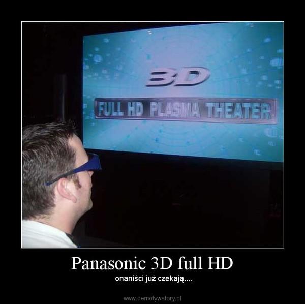 Panasonic 3D full HD –  onaniści już czekają....
