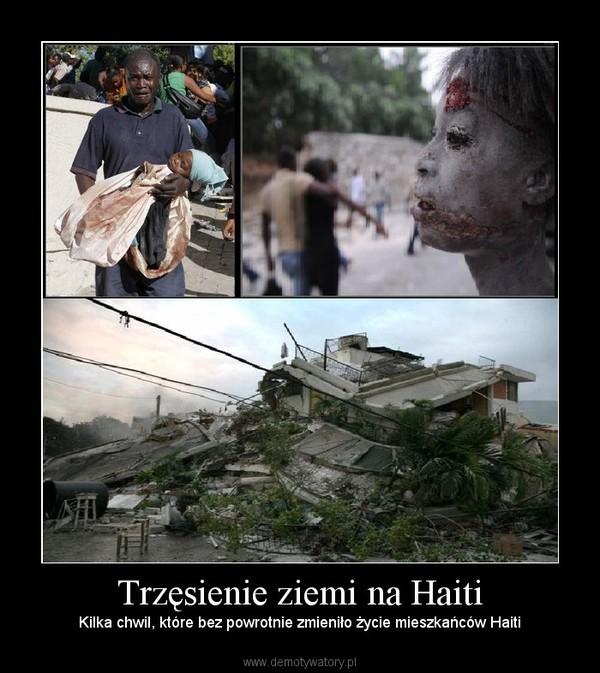 Trzęsienie ziemi na Haiti – Kilka chwil, które bez powrotnie zmieniło życie mieszkańców Haiti