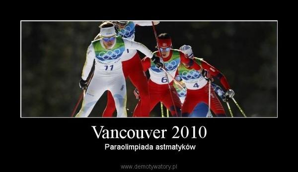 Vancouver 2010 –  Paraolimpiada astmatyków