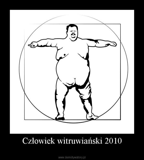 Człowiek witruwiański 2010 –