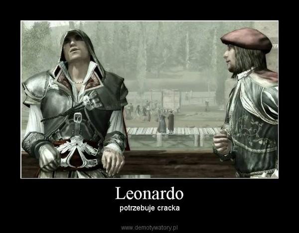 Leonardo – potrzebuje cracka