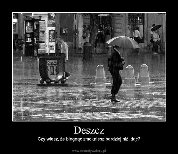 Deszcz –  Czy wiesz, że biegnąc zmokniesz bardziej niż idąc?