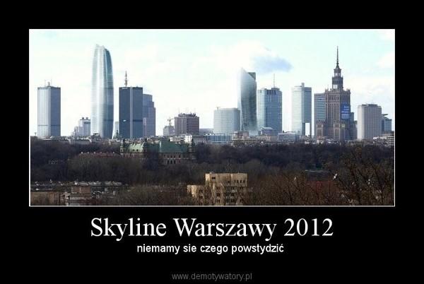 Skyline Warszawy 2012 – niemamy sie czego powstydzić