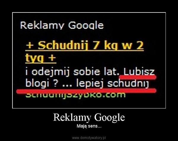 Reklamy Google – Mają sens...