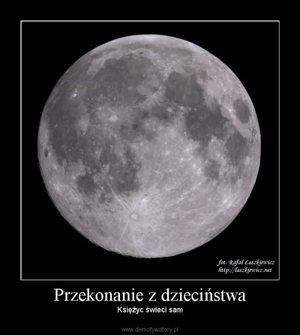 Przekonanie z dzieciństwa –  Księżyc świeci sam