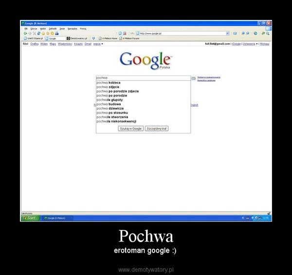 Pochwa – erotoman google :)