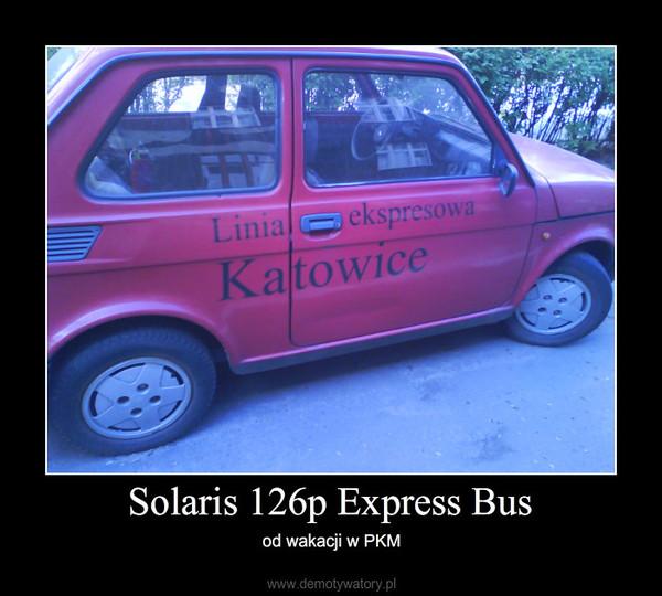 Solaris 126p Express Bus – od wakacji w PKM