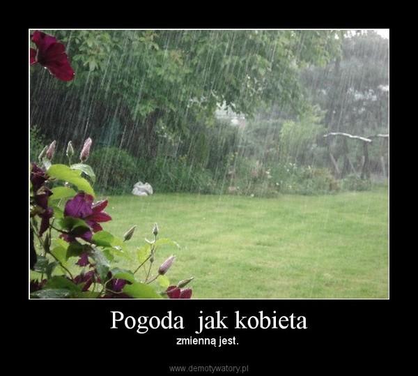 Pogoda  jak kobieta – zmienną jest.