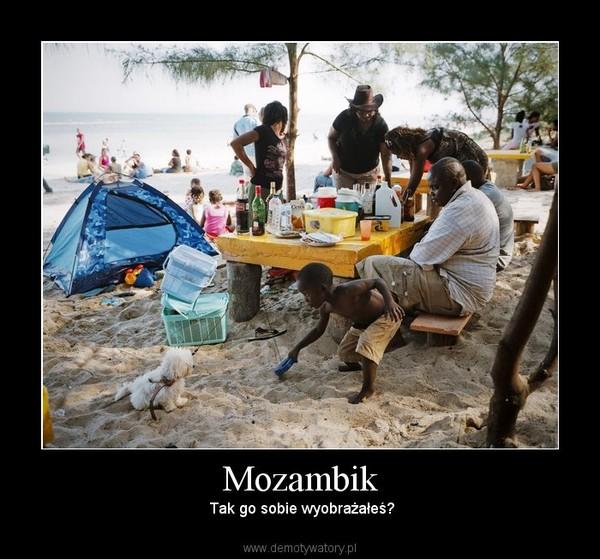 Mozambik –  Tak go sobie wyobrażałeś?