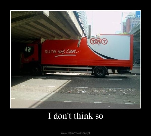 I don't think so –