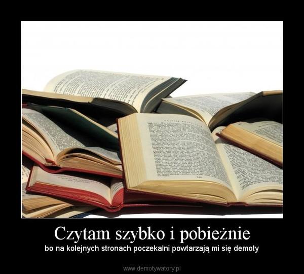 Czytam szybko i pobieżnie – bo na kolejnych stronach poczekalni powtarzają mi się demoty