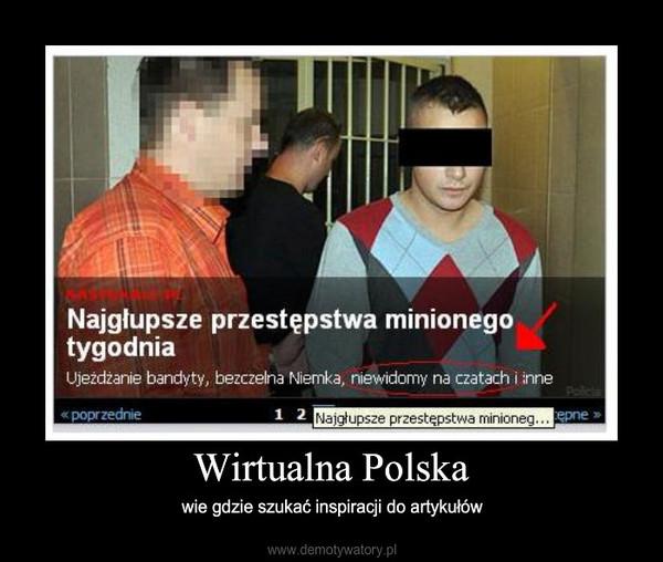 Wirtualna Polska – wie gdzie szukać inspiracji do artykułów