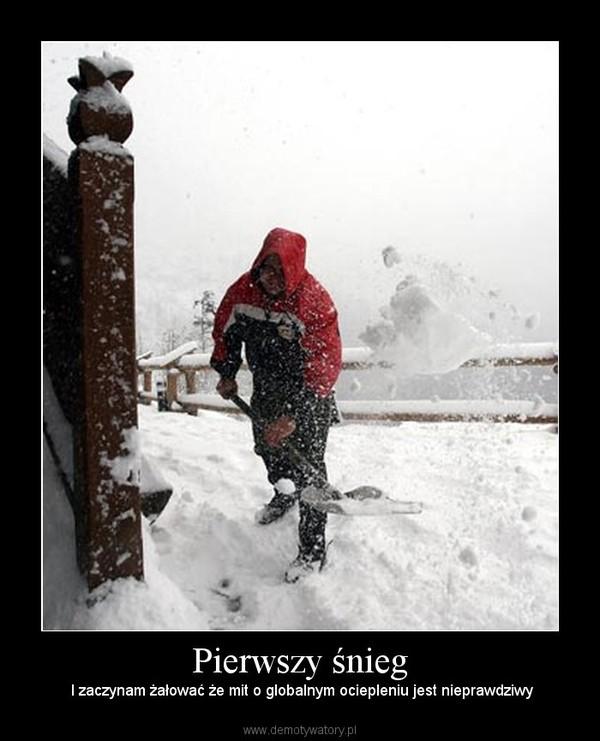Pierwszy śnieg –  I zaczynam żałować że mit o globalnym ociepleniu jest nieprawdziwy