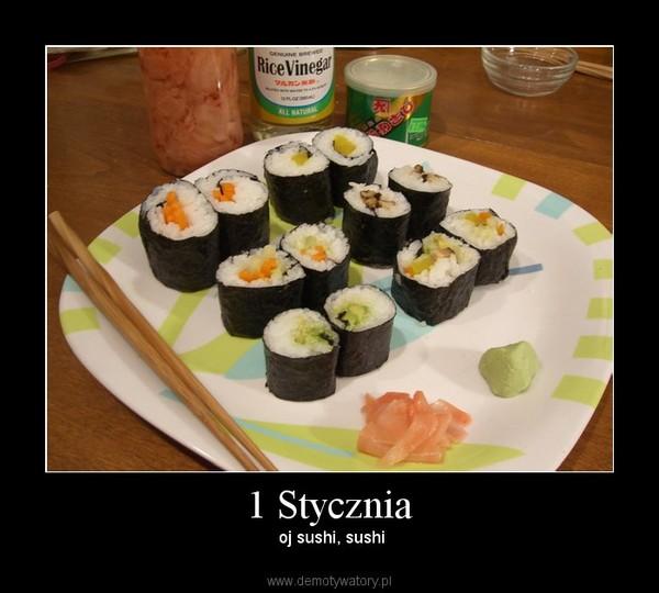 1 Stycznia – oj sushi, sushi