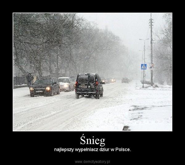 Śnieg – najlepszy wypełniacz dziur w Polsce.