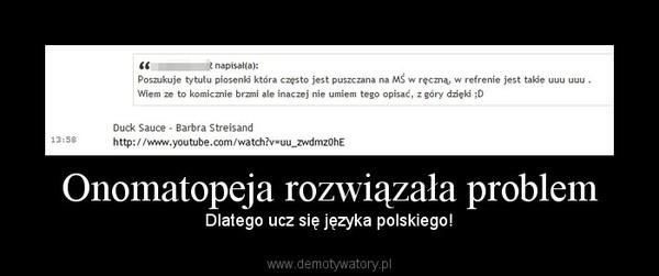 Onomatopeja rozwiązała problem – Dlatego ucz się języka polskiego!