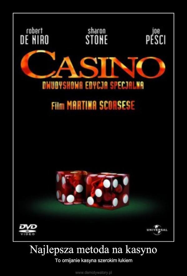 Najlepsza metoda na kasyno – To omijanie kasyna szerokim łukiem