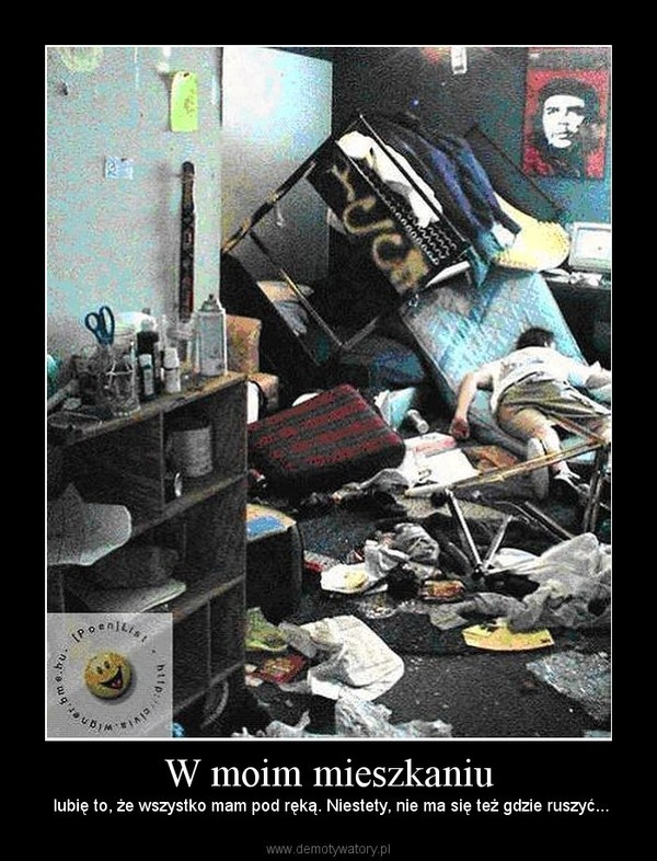 W moim mieszkaniu – lubię to, że wszystko mam pod ręką. Niestety, nie ma się też gdzie ruszyć...