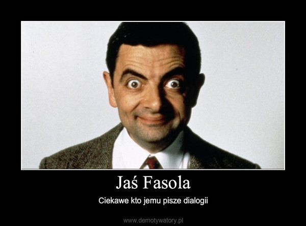 Jaś Fasola – Ciekawe kto jemu pisze dialogii