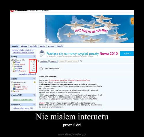 Nie miałem internetu
