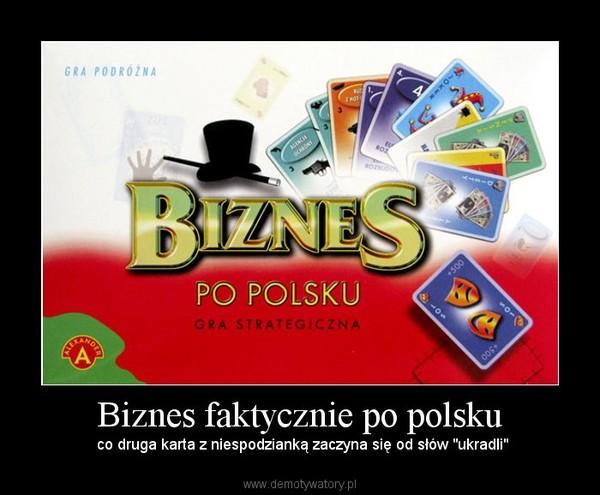 """Biznes faktycznie po polsku – co druga karta z niespodzianką zaczyna się od słów """"ukradli"""""""