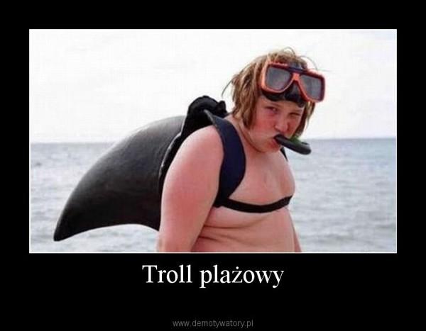 Troll plażowy –