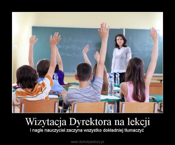 Wizytacja Dyrektora na lekcji – I nagle nauczyciel zaczyna wszystko dokładniej tłumaczyć