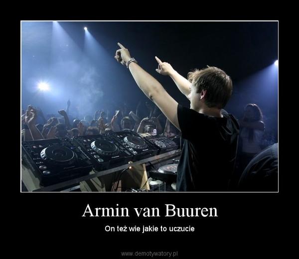 Armin van Buuren – On też wie jakie to uczucie