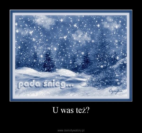 U was też? –
