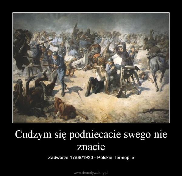 Cudzym się podniecacie swego nie znacie – Zadwórze 17/08/1920 - Polskie Termopile