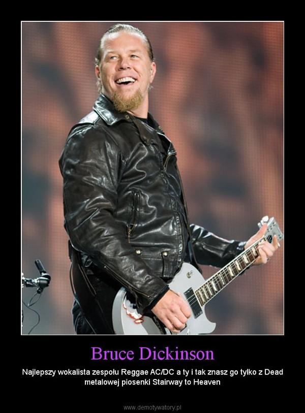 Bruce Dickinson – Najlepszy wokalista zespołu Reggae AC/DC a ty i tak znasz go tylko z Dead metalowej piosenki Stairway to Heaven