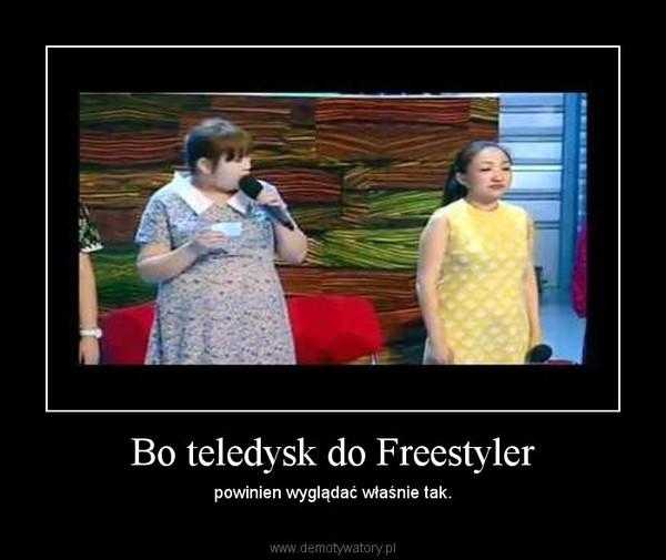 Bo teledysk do Freestyler – powinien wyglądać właśnie tak.