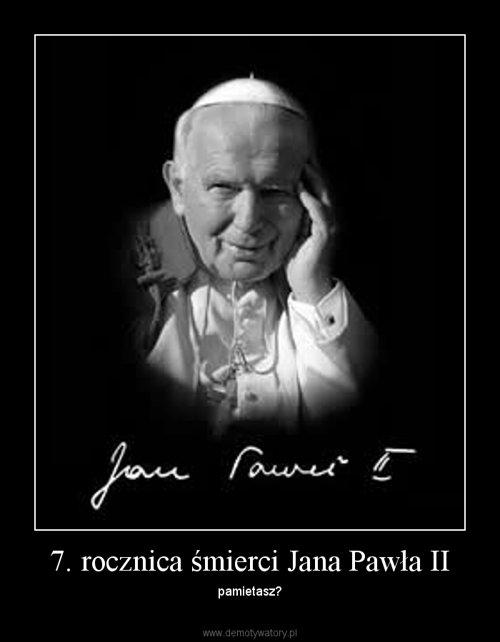 7. rocznica śmierci Jana Pawła II