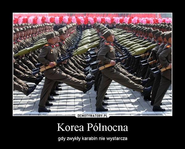 Korea Północna – gdy zwykły karabin nie wystarcza