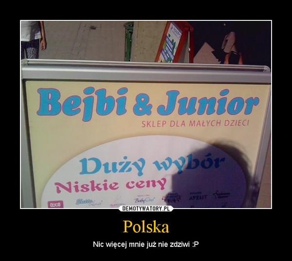 Polska – Nic więcej mnie już nie zdziwi :P