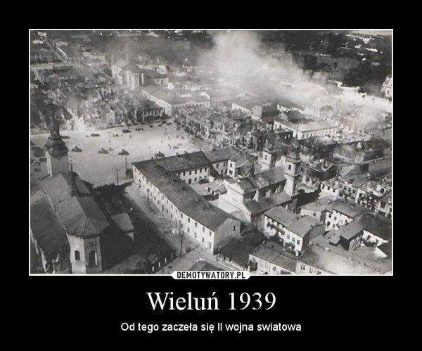 Wieluń 1939 – Od tego zaczeła się II wojna swiatowa