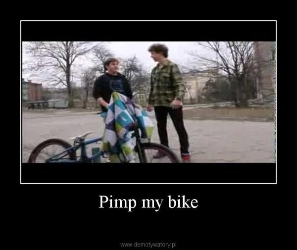Pimp my bike –