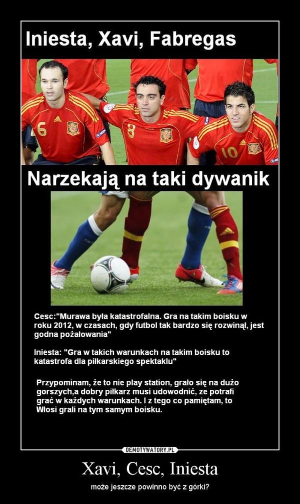 Xavi, Cesc, Iniesta – może jeszcze powinno być z górki?