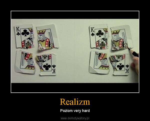 Realizm – Poziom very hard