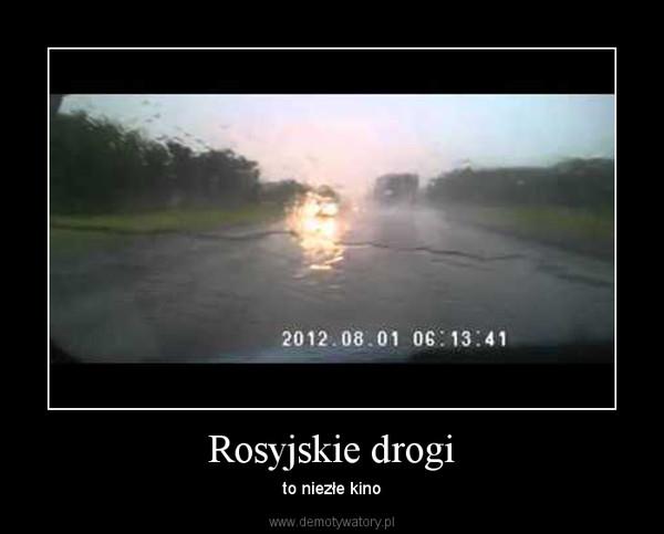 Rosyjskie drogi – to niezłe kino