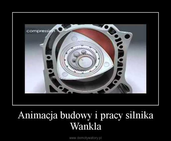 Animacja budowy i pracy silnika Wankla –