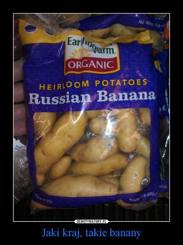 Jaki kraj, takie banany –