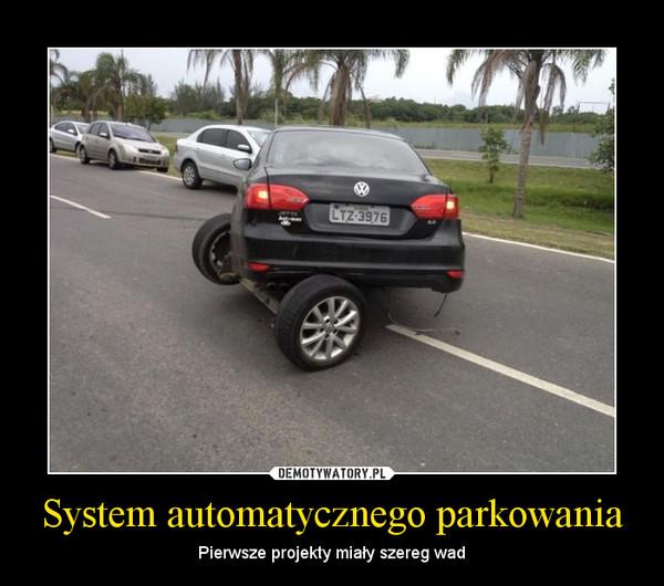 System automatycznego parkowania – Pierwsze projekty miały szereg wad