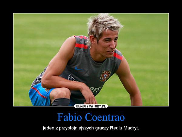 Fabio Coentrao – jeden z przystojniejszych graczy Realu Madryt.